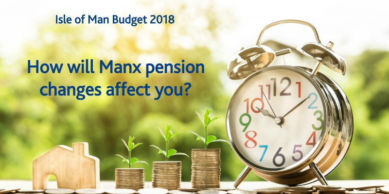 Isle of Man Budget 2018 - Pension Freedoms